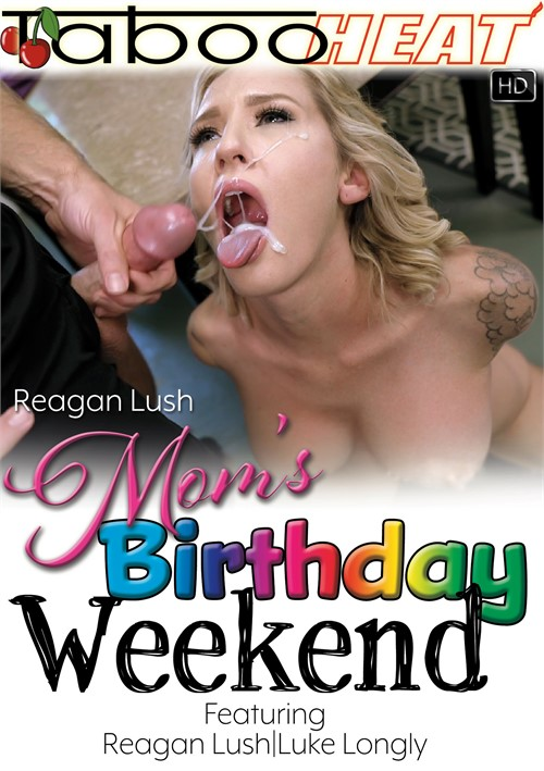 Taboo Heat 2018 Reagan Lush In Moms Birthday Weekend XXX.1080P.MP4