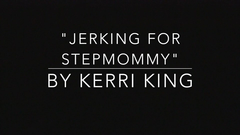 Kerri Kings - Jerking for Stepmommy(Audio)